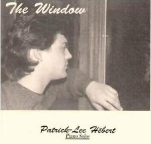 The Window, Patrick Lee Hebert, Piano Solos, Original Piano compositions,